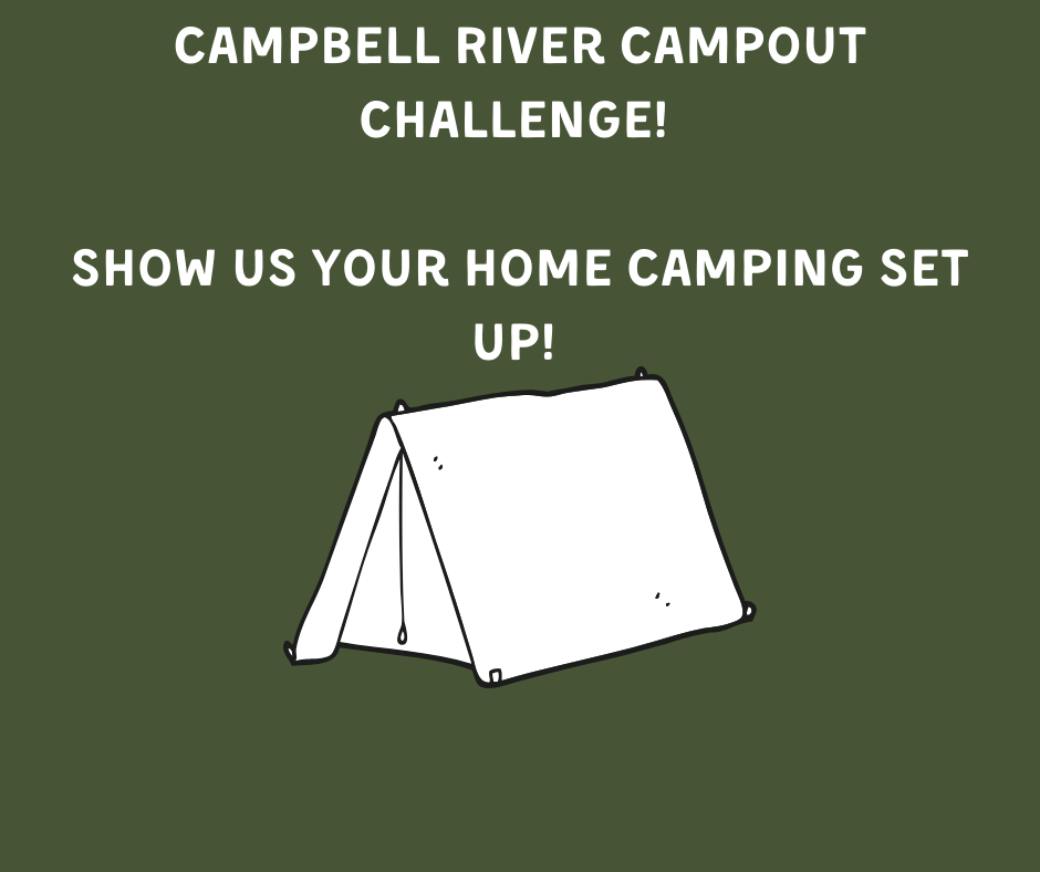 Campbell River Campout Challenge! Show us your home camping set up! (1)